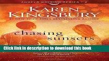 Read Chasing Sunsets: A Novel (Angels Walking)  Ebook Free