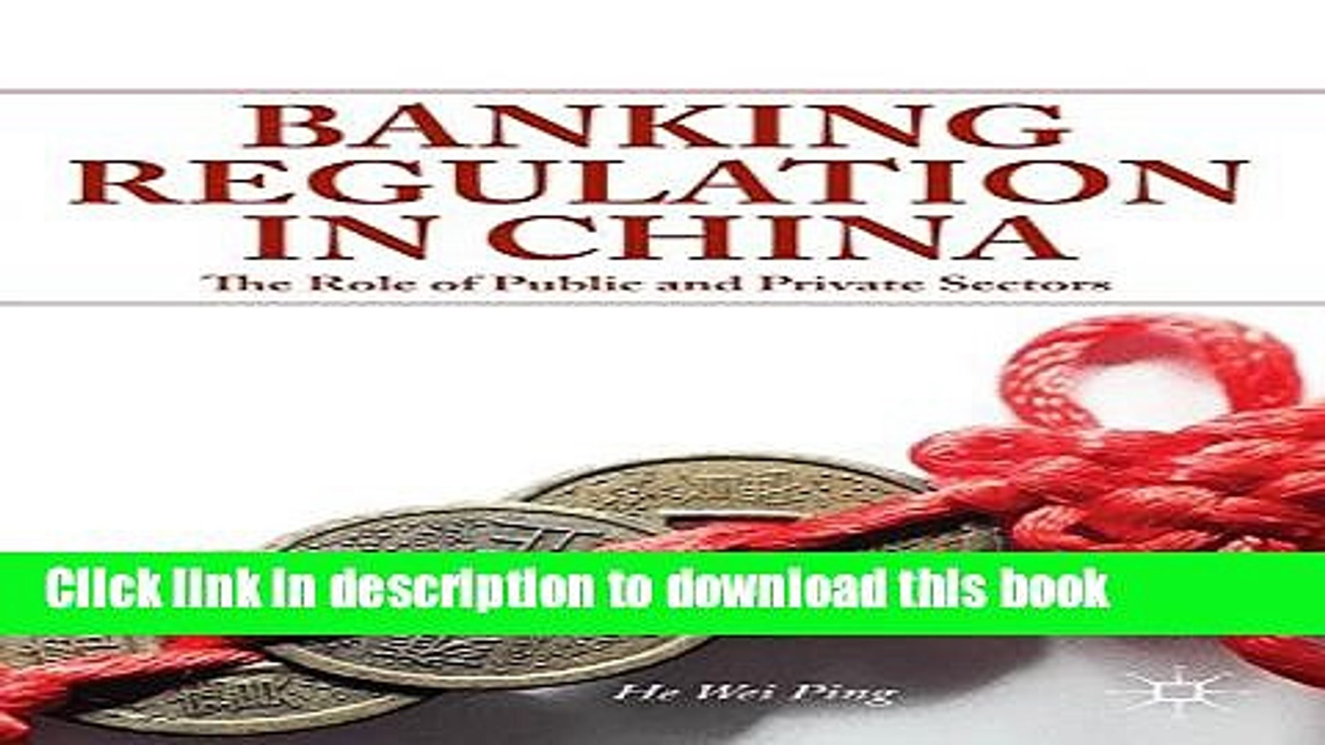 [PDF] Banking Regulation in China: The Role of Public and Private Sectors Read Online