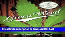Read Green Weed: The Organic Guide to Growing High Quality Cannabis PDF Free
