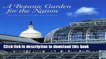 Download A Botanic Garden for the Nation: The United States Botanic Garden PDF Free