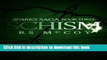 Read Books Schism (Sparks Saga) (Volume 3) ebook textbooks