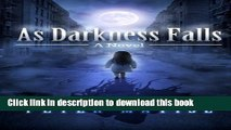 Download Books As Darkness Falls (Of Light and Shadows Series) ebook textbooks