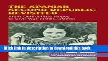 Read The Spanish Second Republic Revisited: From Democratic Hopes to Civil War (1931–1936)