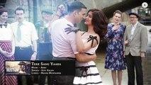 Tere-Sang-Yaara-by Atif Aslam--FULL-SONG--Rustom--Akshay-Kumar--Ileana-Dcruz--Atif-Aslam--Arko--Love-Songs