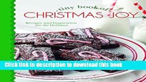 Download Tiny Book of Christmas Joy: Recipes   Inspiration for the Holidays (Small Pleasures)