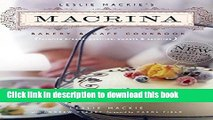 Download Leslie Mackie s Macrina Bakery   Cafe Cookbook: Favorite Breads, Pastries, Sweets