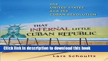 Read That Infernal Little Cuban Republic: The United States and the Cuban Revolution  Ebook Online