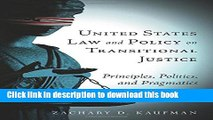 Read United States Law and Policy on Transitional Justice: Principles, Politics, and Pragmatics