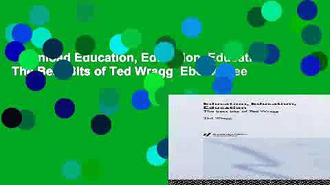 Download Education, Education, Education: The Best Bits of Ted Wragg  Ebook Free
