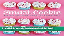 PDF Smart Cookie: Transform Store-Bought Cookies Into Amazing Treats  EBook