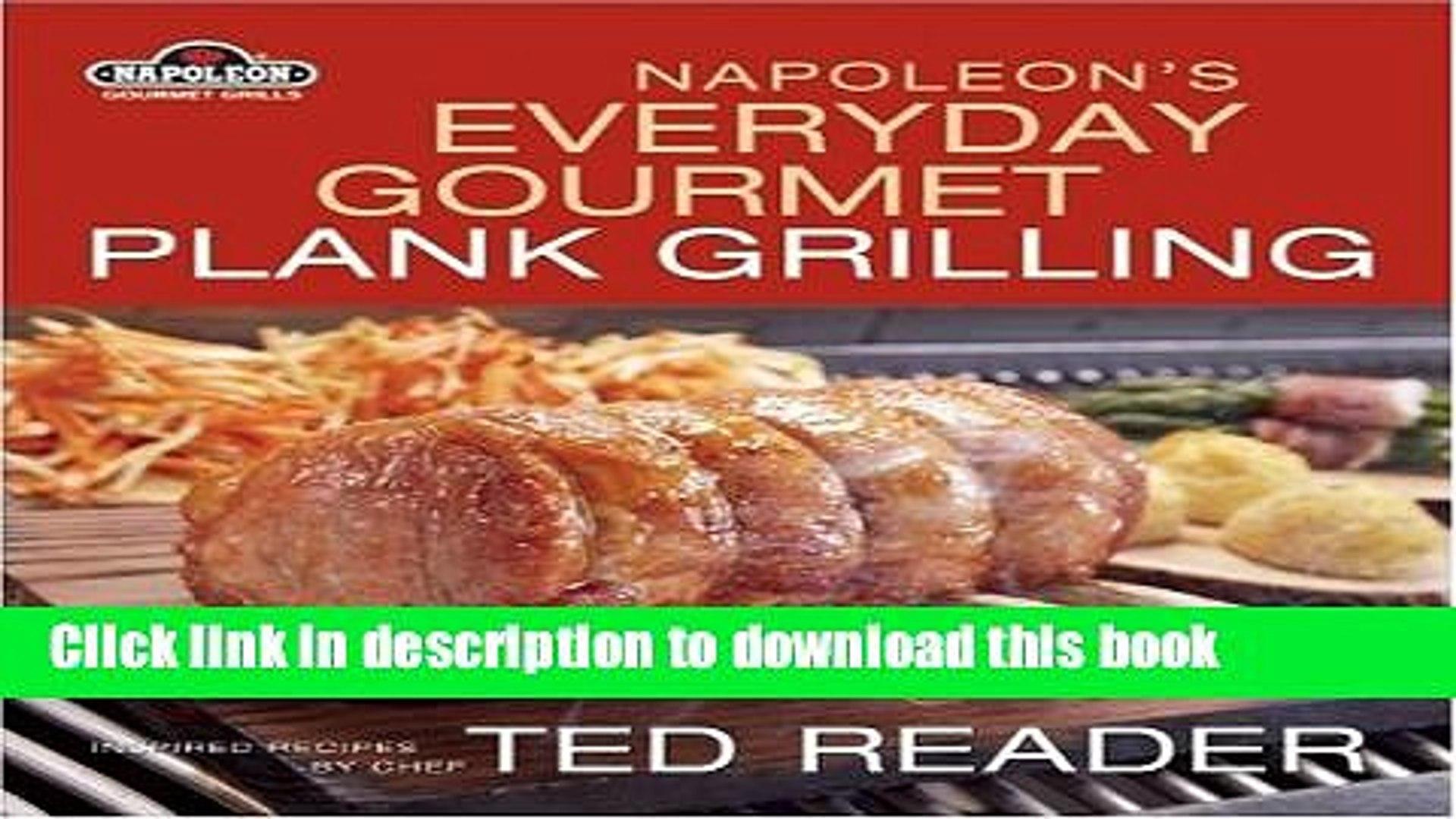 Download Napoleon s Everyday Gourmet Plank Grilling (Napoleon Gourmet Grills)  PDF Online