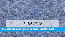 PDF The 1975 Yearbook: Interesting facts from 1975 including 30 original newspaper front pages -