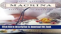 Read Leslie Mackie s Macrina Bakery   Cafe Cookbook: Favorite Breads, Pastries, Sweets   Savories