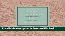 Download Rome Measured and Imagined: Early Modern Maps of the Eternal City Free Books
