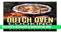 Read Dutch Oven Cooking: 30 Mouthwatering Dutch Oven, One Pot Recipes for Quick and Easy Campfire