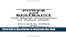 Download Power and Restraint: The Moral Dimension of Police Work PDF Free