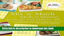 Read Mix  n  Match Meals in Minutes for People with Diabetes: A No-Brainer Solution to Meal