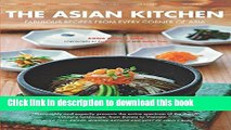 Read The Asian Kitchen: Fabulous Recipes from Every corner of Asia [Asian Cookbook, 380 Recipes]
