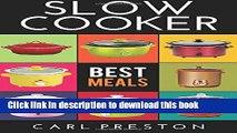 Read Slow Cooker  Slow Cooker Cookbook, Slow Cooker Dump Dinners, Slow Cooker Freezer Meals, (Slow