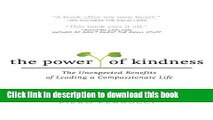 Read The Power of Kindness: The Unexpected Benefits of Leading a Compassionate Life ebook textbooks