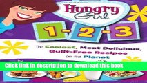 Read Hungry Girl 1-2-3: The Easiest, Most Delicious, Guilt-Free Recipes on the Planet  Ebook Free