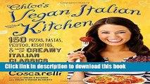 Read Chloe s Vegan Italian Kitchen: 150 Pizzas, Pastas, Pestos, Risottos,   Lots of Creamy Italian