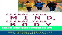 Read Change Your Mind, Change Your Body: Feeling Good About Your Body and Self After 40 E-Book