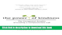 Download The Power of Kindness: The Unexpected Benefits of Leading a Compassionate Life E-Book