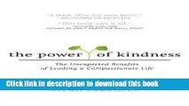 Download The Power of Kindness: The Unexpected Benefits of Leading a Compassionate Life ebook