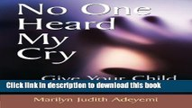 Read No One Heard My Cry: Give Your Child a Chance to Learn ebook textbooks