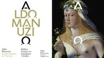 Aldo Manuzio il rinascimento di Venezia  Venezia, Gallerie dell'Accademia 19 marzo – 19 giugno 2016