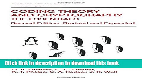 Read Coding Theory and Cryptography: The Essentials, Second Edition (Chapman   Hall/CRC Pure and