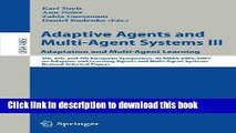 Read Adaptive Agents and Multi-Agent Systems III. Adaptation and Multi-Agent Learning: Adaptation