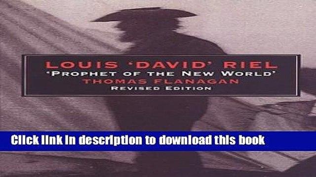 The Collected Writings of Louis Riel//Les Ecrits complet de Louis Riel