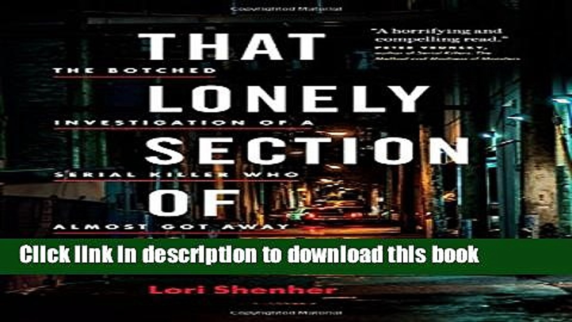 Download That Lonely Section of Hell: The Botched Investigation of a Serial Killer Who Almost Got