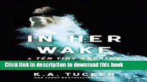 [Download] In Her Wake: A Ten Tiny Breaths Novella (The Ten Tiny Breaths Series)  Full EBook