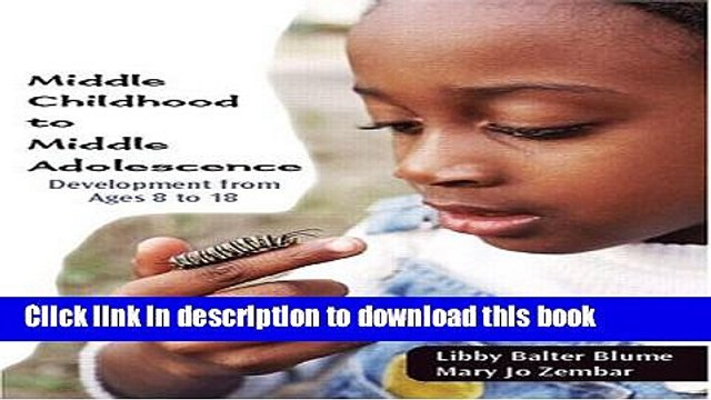 Download Middle Childhood to Middle Adolescence: Development from Ages 8 to 18 PDF Online