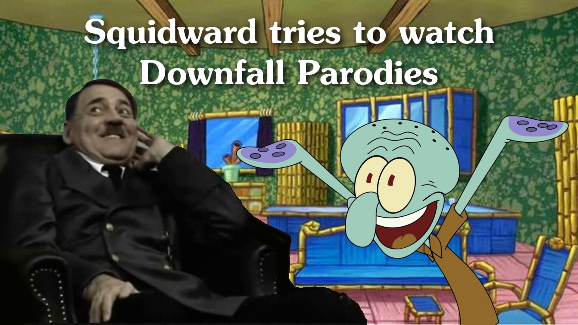Squidward tries to watch Downfall Parodies