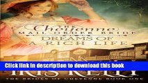 Download The Cheyenne Mail Order Bride Dreams of a Rich Life (The Brides of Cheyenne) (Volume 1)