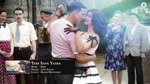Tery sang yaara full song audio -Atif Aslam- Rustom