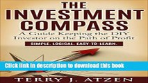 [PDF] The Investment Compass: A Guide Keeping the DIY Investor on the Path of Profit Download Online