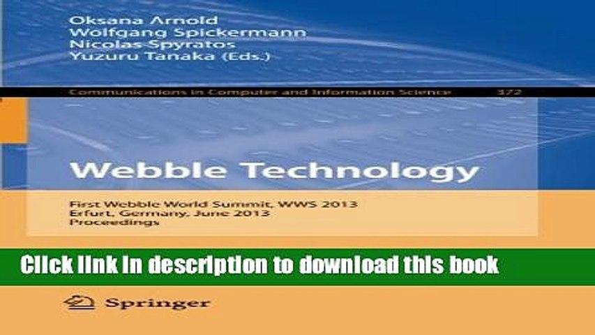 Read Webble Technology: First Webble World Summit, WWS 2013, Erfurt,  Germany, June 3-5, 2013