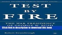 Read Test by Fire: The War Presidency of George W. Bush (The Evolving American Presidency)  Ebook