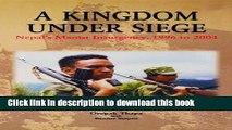 Read A Kingdom under Siege: Nepal s Maoist Insurgency, 1996 to 2004  Ebook Online