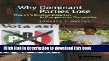 Read Why Dominant Parties Lose: Mexico s Democratization in Comparative Perspective  Ebook Free