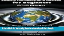 [PDF] Trading and Investing in Crude Oil for Beginners 2016 Edition (Beginner Investor and Trader