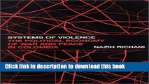 Download Systems of Violence: The Political Economy of War and Peace in Colombia (Suny Series in