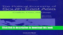 Read The Political Economy of South-East Asia: Conflict, Crisis, and Change  PDF Online