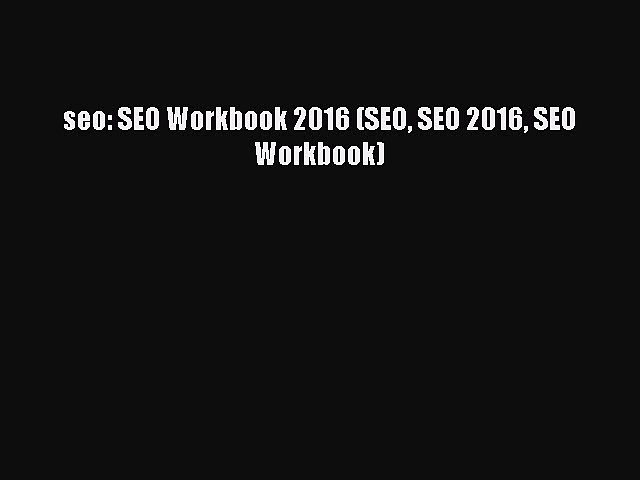 READ book  seo: SEO Workbook 2016 (SEO SEO 2016 SEO Workbook)  Full E-Book