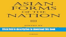Read Asian Forms of the Nation (Nordic Institute of Asian Studies: Studies in Asian Topics)  Ebook